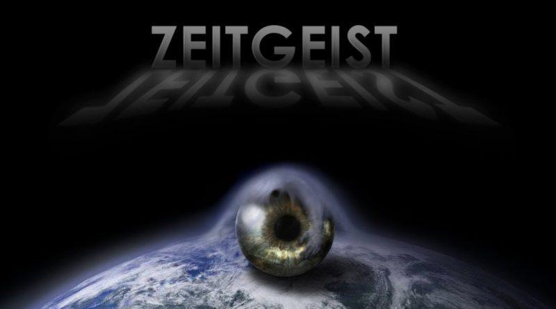 Zeitgeist: El espíritu de estos tiempos.